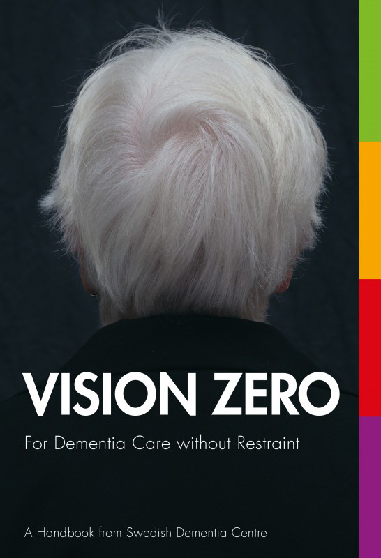 Vision Zero – For Dementia Care without Restraint